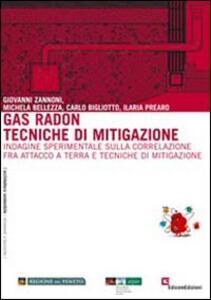 Gas radon: tecniche di mitigazione. Indagine sperimentale sulla correlazione fra attacco e terra e tecniche di mitigazione