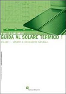 Premioquesti.it Guida al solare termico. Vol. 1: Impianti a circolazione naturale. Image