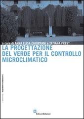 La progettazione del verde per il controllo microclimatico - Chiuppani Anna E...