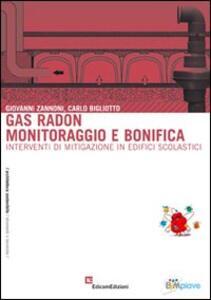 Gas radon. Monitoraggio e bonifica. Interventi di mitigazione in edifici scolastici