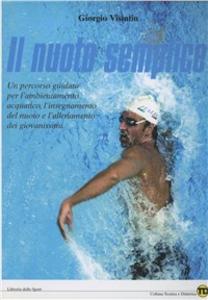 Libro Nuoto semplice. Fondamenti dell'insegnamento del nuoto e dell'allenamento dei giovanissimi Giorgio Visintin