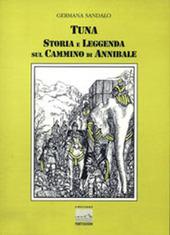 Tuna, storia e leggenda. Sul cammino di Annibale