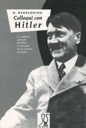 Colloqui con Hitler. Le confidenze esoteriche del Fuhrer e i suoi piani per la conquista del mondo