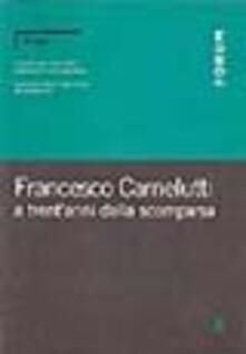 Steamcon.it Francesco Carnelutti a trent'anni dalla scomparsa Image