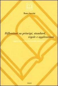 Riflessioni su principi, standard, regole e applicazioni. Saggi di storia, teoria e tecnica della catalogazione - Guerrini Mauro - wuz.it