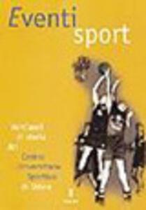Eventi sport. Vent'anni di storia del Centro universitario sportivo di Udine