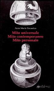 Mito universale. Mito contemporaneo. Mito personale