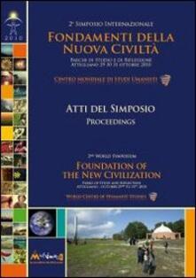 Fondamenti della nuova civiltà. Atti del Simposio (Attigliano 29-30-31 ottobre 2010). Ediz. multilingue.pdf