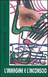 L' immagine e l'inconscio - Antonio Meneghetti - copertina