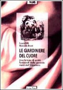 Le giardiniere del cuore. Una lettura di scritti femminili della seconda metà dell'Ottocento - Laura Billi,Manuela Bruni - copertina