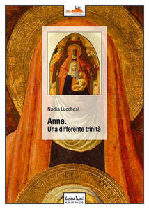Anna. Una differente trinità