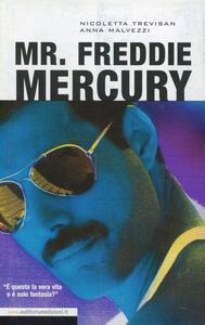 Mr. Freddie Mercury