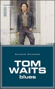 Tom Waits. Blues