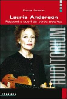 Ilmeglio-delweb.it Laurie Anderson. Racconti e suoni del corpo elettrico Image