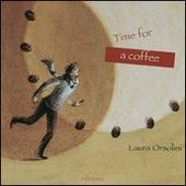 Il tempo di un caffe-Time for a coffee