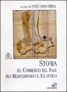 Storia del commercio del sale tra Mediterraneo e Atlantico