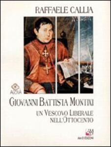 Giovanni Battista Montixi. Un vescovo liberale nell'Ottocento