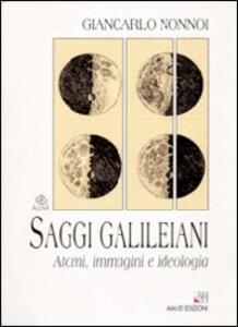 Saggi galileiani. Atomi, immagini e ideologia
