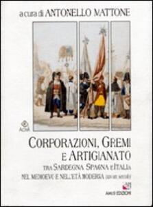 Corporazioni, gremi e artigianato tra Sardegna, Spagna e Italia nel Medioevo e nell'età moderna (XIV-XIX secolo)
