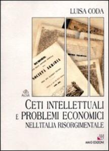 Ceti intellettuali e problemi economici nell'Italia risorgimentale