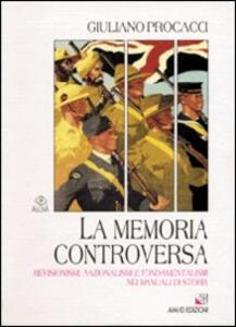 La memoria controversa. Revisionismi, nazionalismi e fondamentalismi nei manuali di storia
