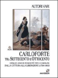 Carloforte tra Settecento e Ottocento. Cinque anni di schiavitù per i carolini dalla cattura alla liberazione (1798-1803)