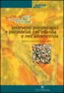 Interventi psicoterapici e psicosociali nell'infanzia e nell'adolescenza. Approcci e strategie per la pratica clinica