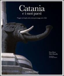 Associazionelabirinto.it Catania e i suoi paesi. Viaggio tra luoghi, miti, storia, personaggi, arte e fede. Ediz. illustrata Image