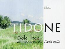 Tidone, dolci linee. Un racconto per lalta valle. Ediz. illustrata.pdf