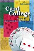Libro Card college. Corso di cartomagia moderna. Vol. 1 Roberto Giobbi