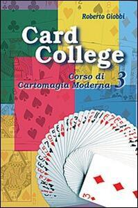 Card college. Corso di cartomagia moderna. Vol. 3