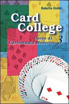 Radiospeed.it Card college. Corso di cartomagia moderna. Vol. 3 Image