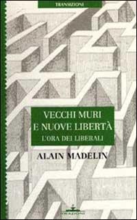 Vecchi muri e nuove libertà - Madelin Alain - wuz.it