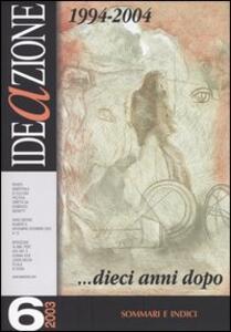 Ideazione (2003). Vol. 6: 1994-2004. Dieci anni dopo.