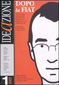 Ideazione (2003). Vol. 1: Dopo la Fiat.