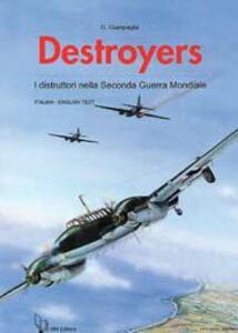 Destroyers. I distruttori nella seconda guerra mondiale