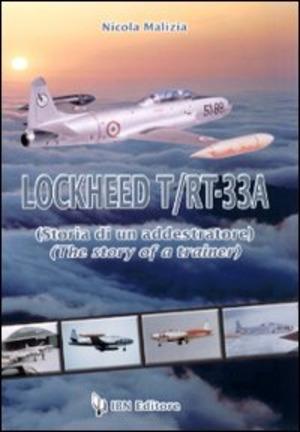 Lockheed T/RT-33A. Storia di un addestratore