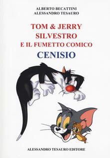 Lpgcsostenible.es Tom & Jerry, Silvestro e il fumetto comico Cenisio Image