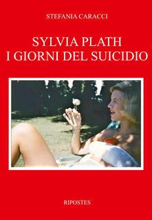 Birrafraitrulli.it Sylvia Plath. I giorni del suicidio Image