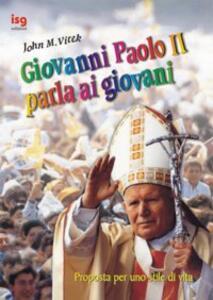 Giovanni Paolo II parla ai giovani. Proposte per uno stile di vita