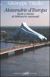 Alessandrie d'Europa. Storie e visioni di biblioteche nazionali