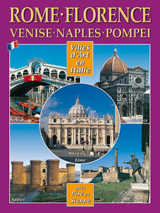 Città d'arte in Italia. Roma, Firenze, Venezia, Napoli, Pompei. Ediz. francese