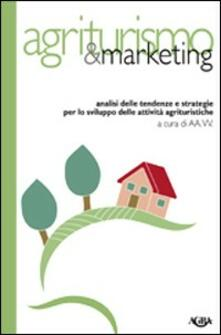 Mercatinidinataletorino.it Agriturismo & marketing. Analisi delle tendenze e strategie per lo sviluppo delle attività agrituristiche Image