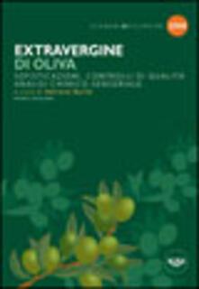Voluntariadobaleares2014.es Extravergine di oliva. Sofisticazioni, controlli di qualità, analisi chimico-sensoriale Image