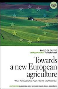 Towards a new european agriculture. What agricultural policy in the enlarged EU?