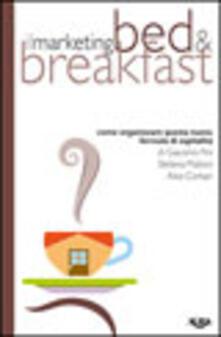 Il marketing del Bed & Breakfast. Come organizzare questa nuova formula di ospitalità