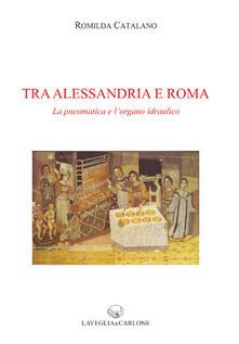 Criticalwinenotav.it Tra Alessandria e Roma. La pneumatica e l'organo idraulico Image