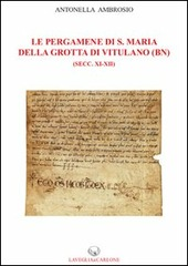 Le pergamene di S. Maria della Grotta di Vitulano (BN) (secc. XI-XII)