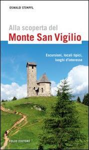 Alla scoperta del monte San Vigilio. Escursioni, locali tipici, luoghi d'interesse