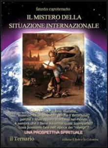 Il mistero della situazione internazionale. Una prospettiva spirituale - Fausto Carotenuto - copertina